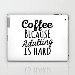 Coffee Because Adulting is Hard Laptop & iPad Skin