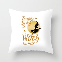 Teacher By Day Witch By Night Halloween Throw Pillow