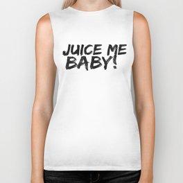 Juice me baby! Biker Tank