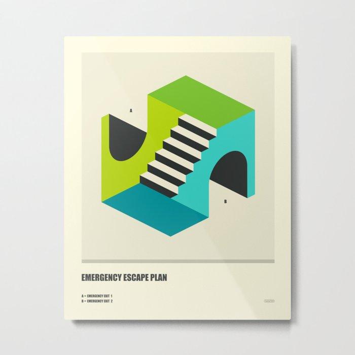 EMERGENCY ESCAPE PLAN (4) Metal Print