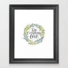 Do Everything In Love Framed Art Print