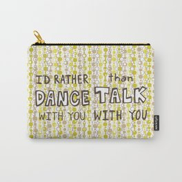 I'd rather dance #hatetolove Carry-All Pouch