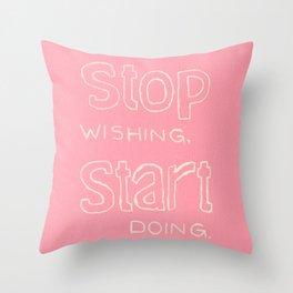 Start Doing - ROSE Throw Pillow
