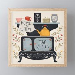Home Is Where the Tea Is Framed Mini Art Print
