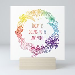 Today is going to be awesome Mini Art Print