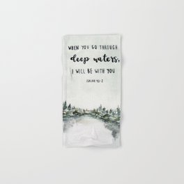 When You Go Through Deep Waters, I Will Be With You Hand & Bath Towel