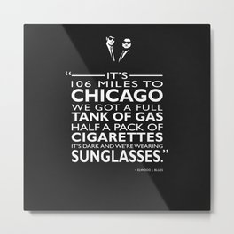 Its 106 Miles To Chicago Metal Print