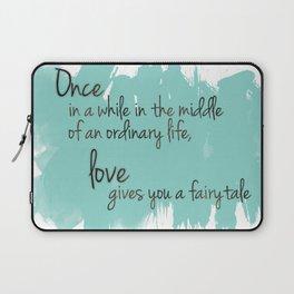 Love gives you a fairytale Laptop Sleeve