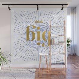 Think Big Wall Mural