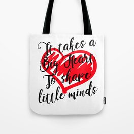 Teacher Gift - It Takes a Big Heart to Shape Little Minds Tote Bag