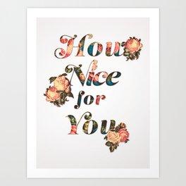 How Nice For You Art Print