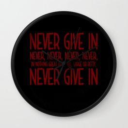 Never Give In Quote - Winston Churchill Wall Clock