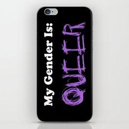 My Gender Is: QUEER iPhone Skin