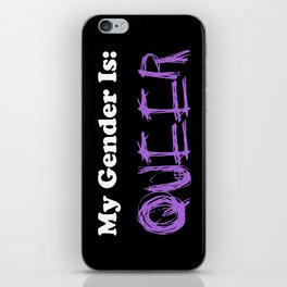 My Gender Is: QUEER iPhone Skin
