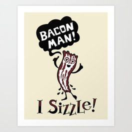 Bacon Man Art Print