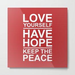 Love, Hope and Peace Metal Print