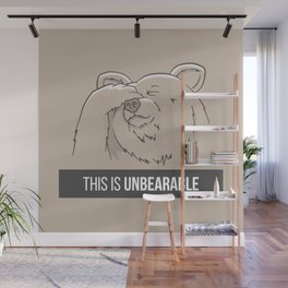 This Is Unbearable Wall Mural