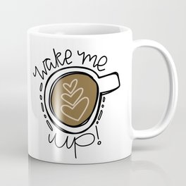 Wake Me Up! Coffee Mug