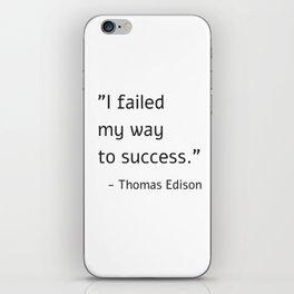 I failed my way to success - Thomas Edison iPhone Skin