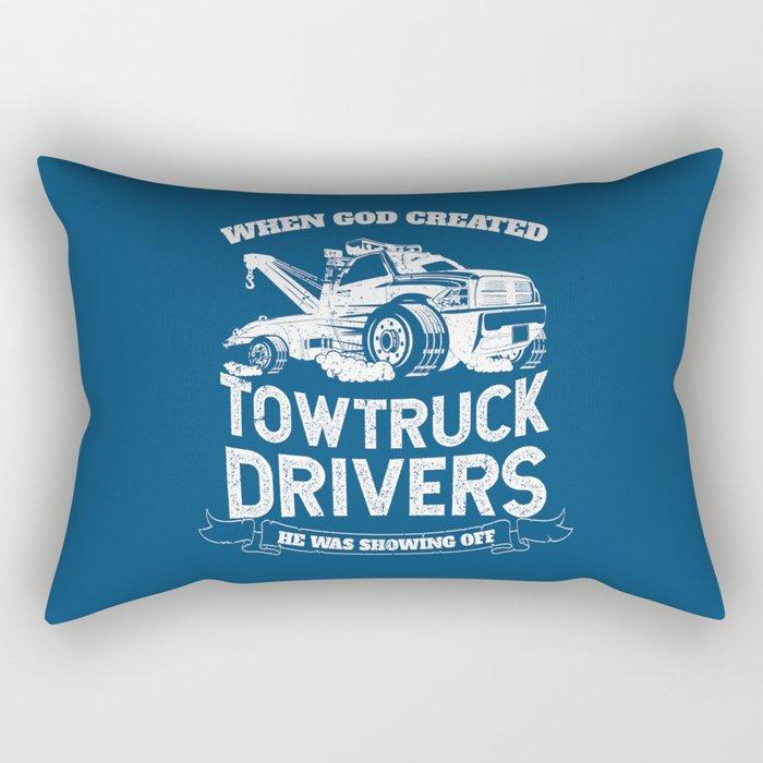 God Created Tow Truck Drivers Rectangular Pillow