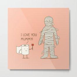 I love mummy Metal Print
