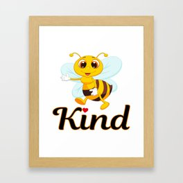 Bee Kind & Loving, Anti Bullying, Autism Awareness, Save the Bees & the Environment Framed Art Print