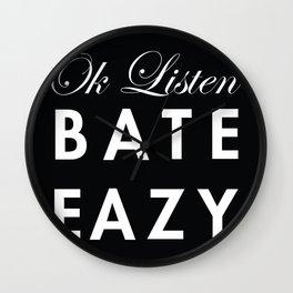 Ok Listen Bate Eazy  Wall Clock