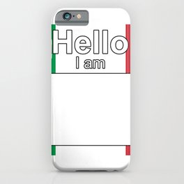 Hello I am from Italy iPhone Case