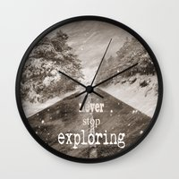 """never stop exploring Wall Clocks featuring """"Never stop exploring ... forests"""" by Guido Montañés"""