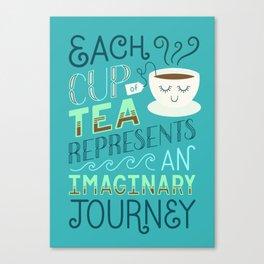 Tea is a Journey Canvas Print