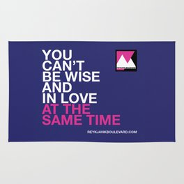 You can't be wise and in love at the same time Rug