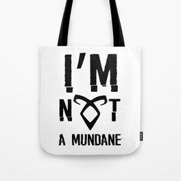 I'm not a mundane Tote Bag