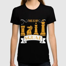 """This Is My Squad"" tee designs made specially for chess and chess piece lovers out there!  T-shirt"