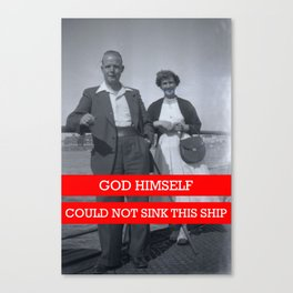 God himself, could not sink this ship.  Canvas Print