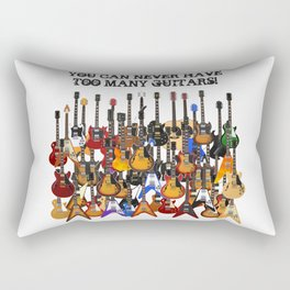 You Can Never Have Too Many Guitars! Rectangular Pillow