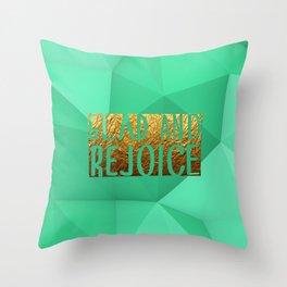 GLAD & REJOICE #GoldenPsalms Throw Pillow