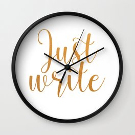 Just write. - Gold Wall Clock