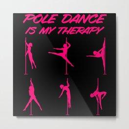 Pole Dance Pole Dancing Woman Girl Fun Female Gift Metal Print