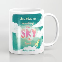 When there are no ceilings the sky is the limit Coffee Mug