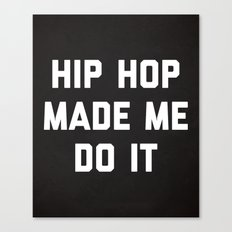 Hip Hop Do It Music Quote Canvas Print