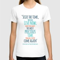 "picard T-shirts featuring ""Live now; make now always the most precious time. Now will never come again"" Captain Picard by Elizabeth Cakovan"
