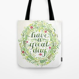 Have A Great Day! Tote Bag