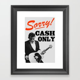 Sorry! Cash Only Framed Art Print