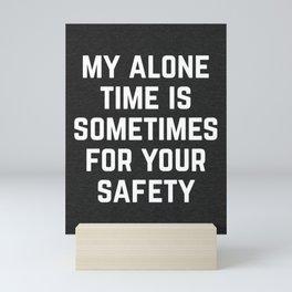 Alone Time Funny Quote Mini Art Print
