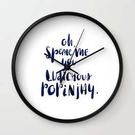 Oh, Spare Me, You Ludicrous Popinjay Wall Clock