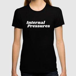 Internal Pressures Tshirt T-shirt