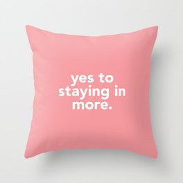 yes to life, yes to love Throw Pillow