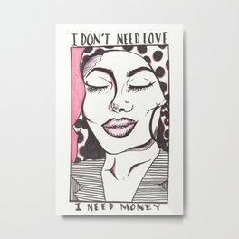 No Love No Problem Metal Print