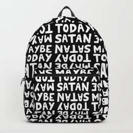 Maybe Today Satan Backpack