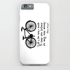 Life is like riding a bicycle... iPhone 6s Slim Case